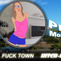 Fuck Town: Hitch-Hiking